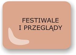 Festiwale i Przeglądy